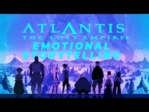 Atlantis: The Lost Empire and Emotional Storytelling - A Video Essay