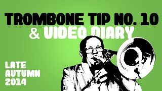 Christian Lindberg Trombone Tip no 10 and Video Diary Late Autumn 2014