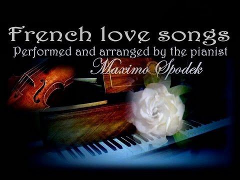 FRENCH LOVE SONGS COMPILATION, ON RELAXING PIANO AND INSTRUMENTAL ARRANGEMENTS