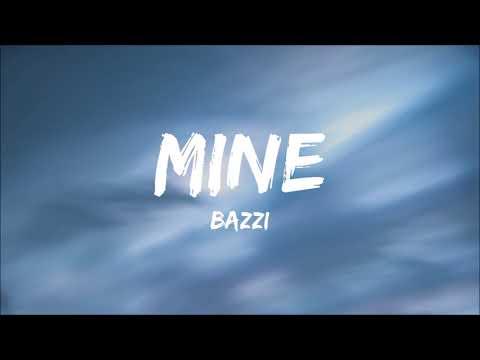 Bazzi - Mine (Best Clean Version) HD