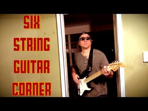 Welcome to the Six String Corner for Guitarists