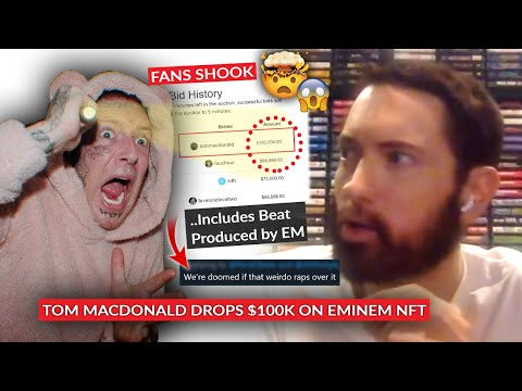 PRICELESS! LoL --> Tom MacDonald Shocks Eminem Fans Dropping $100k On 1 of 1 NFT That Includes Be