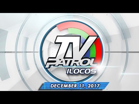 TV Patrol Ilocos - Dec 11, 2017