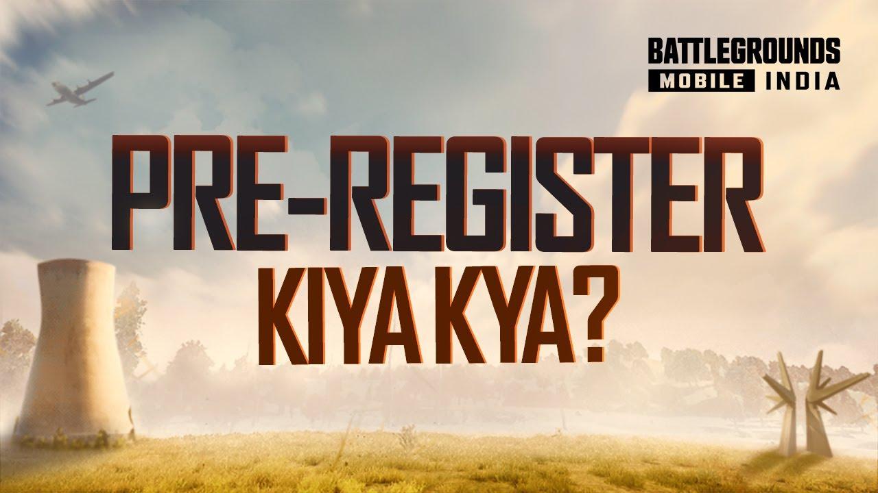 BATTLEGROUNDS MOBILE INDIA - PRE-REGISTER KIYA KYA?