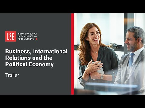 Business, International Relations and the Political Economy | LSE course trailer