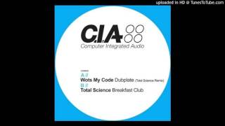 Wots My Code - Dubplate (Total Science Remix)