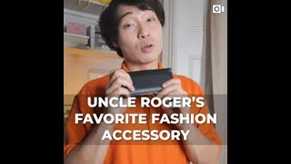 Uncle Roger's Favorite Fashion Accessory