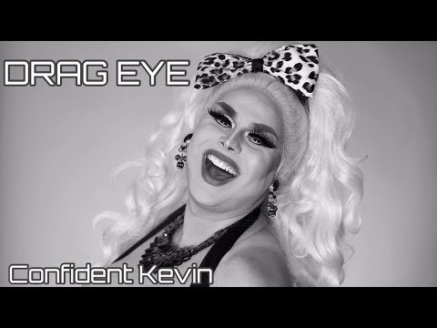 DRAG EYE - CONFIDENT KEVIN | JAYMES MANSFIELD
