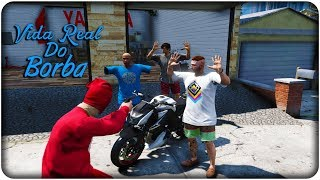 🔴 VIDA REAL DO BORBA - TROLEI O CHAPAX, ROUBEI A Z1000 TURBO #50