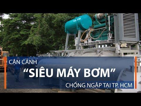 """Cận cảnh """"siêu máy bơm"""" chống ngập tại TP. HCM   VTC1"""