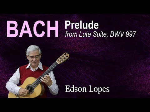 Prelude (from Lute Suite No. 2, BWV 997) (J. S. Bach) (Edson Lopes, guitar)