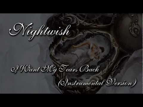 Nightwish - I Want My Tears Back (Instrumental Version)