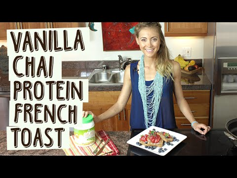 Vanilla Chai Protein French Toast Recipe   EASY & DELICIOUS!