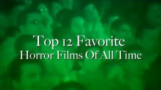 Top 12 Favorite Horror Films of All Time