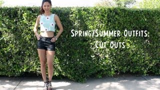 Repeat youtube video Spring/Summer Outfits 2013: Cut Outs.