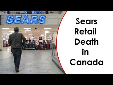 "Sears Retail Death in Canada: The Death of ""Brick & Stick"" Retail"