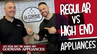 Regular Appliances VS High End Appliances!