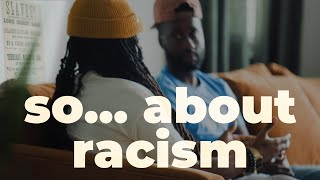 So... about Racism.