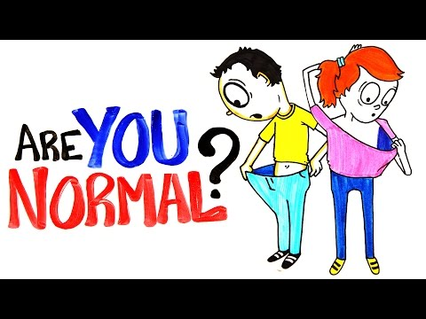 Are You Sure You Are Really Normal?