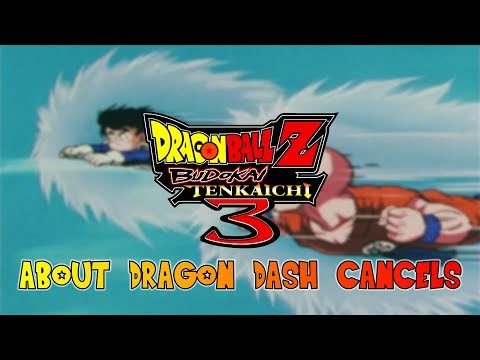 DBZ BT3 - How To Dragon Dash Cancels