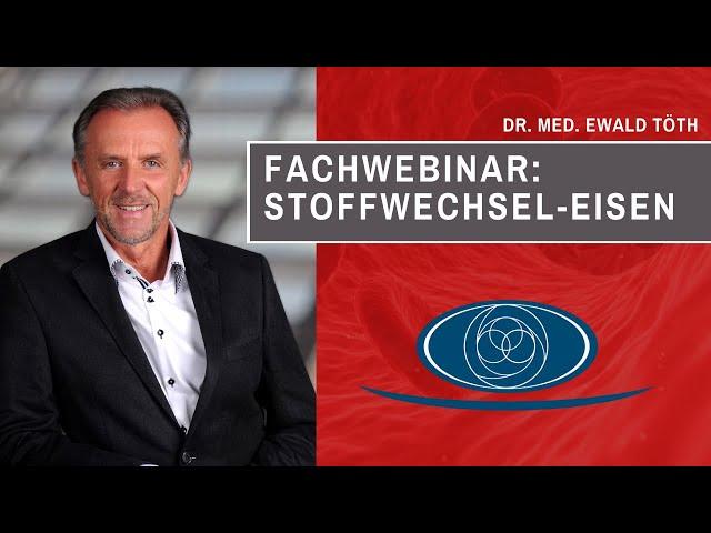 Fachwebinar : Stoffwechsel Eisenenergetikum mit Dr. Ewald Töth