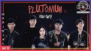 Run Away - Plutonium [Official MV]