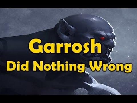 Garrosh Did Nothing Wrong