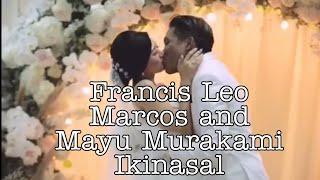 Kasal ni Francis Leo Marcos at Mayu Murakami/ Francis Leo Marcos and Mayu Murakami Wedding