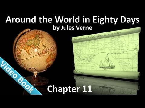 Chapter 11 - Around the World in 80 Days by Jules Verne - In Which Phileas Fogg Secures A Curious