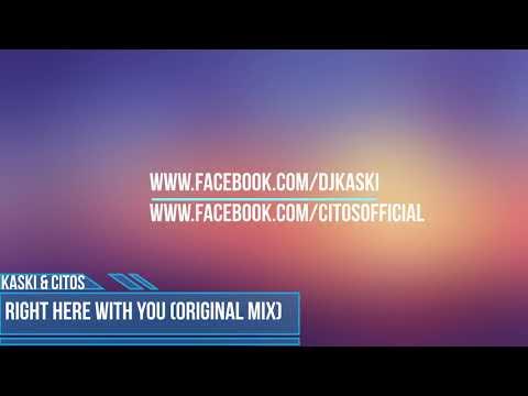 Kaski & Citos - Right Here With You (Original Mix)