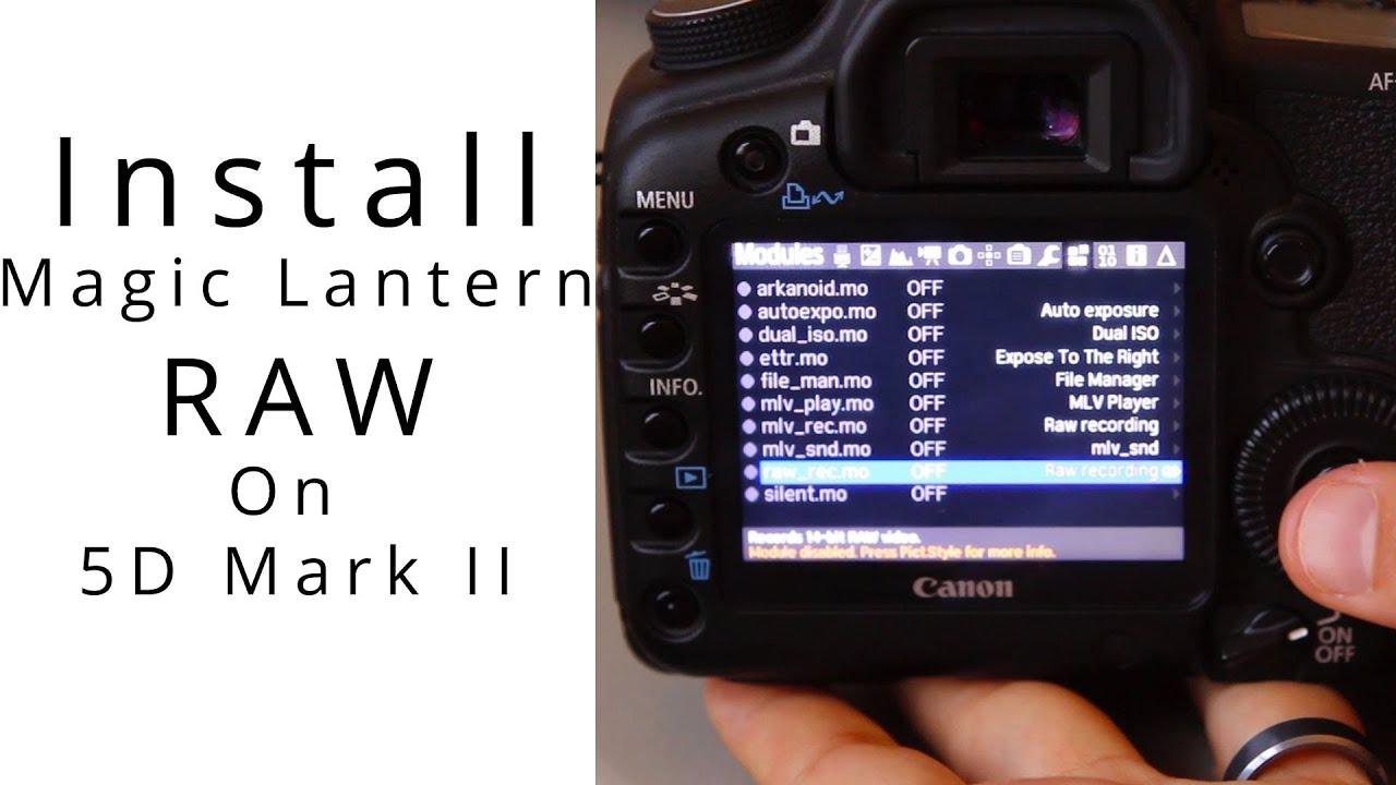 Install Magic Lantern RAW On The Canon 5D Mark II