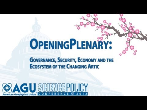Opening Plenary: Governance, Security, Economy, and the Ecosystem of the Changing Arctic