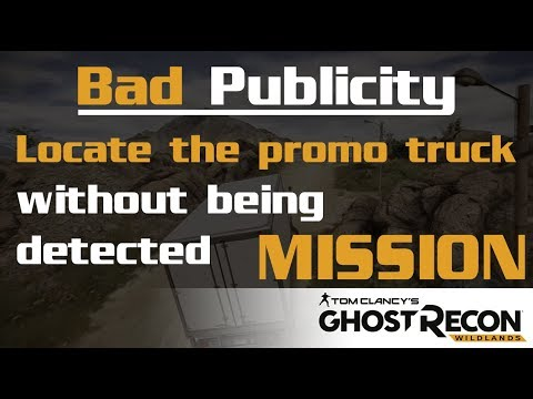Ghost Recon Wildlands Bad Publicity Deliver the promo truck to the rebels 🤔
