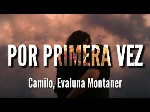 Por Primera Vez – Camilo, Evaluna Montaner (LETRA)