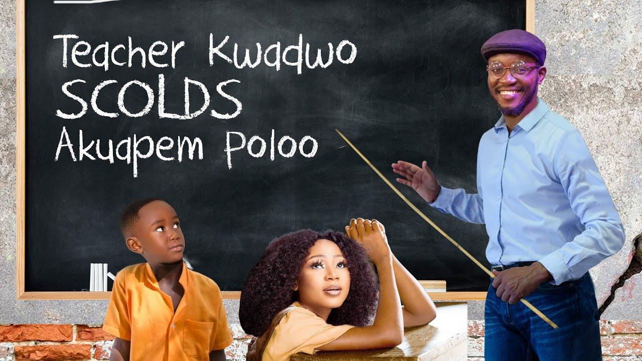 Teacher Kwadwo SCOLDS Akuapem Poloo
