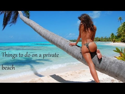 What to do on a private beach when alone!! POV