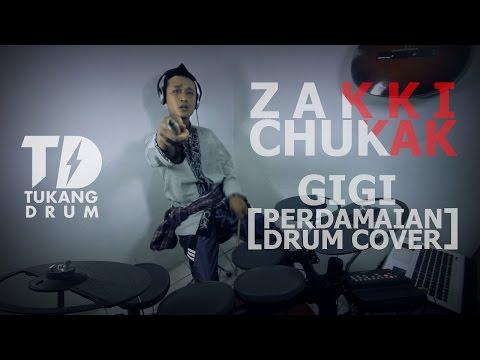 Zakki Chukak -Perdamaian - Gigi (Drum Cover)
