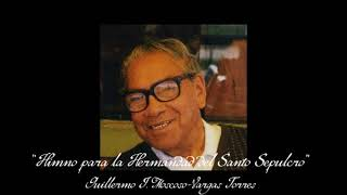 Himno para la Hermandad del Santo Sepulcro - Guillermo Moscoso-Vargas Torres