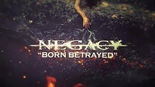 NEGACY - Born Betrayed (Lyric Video)