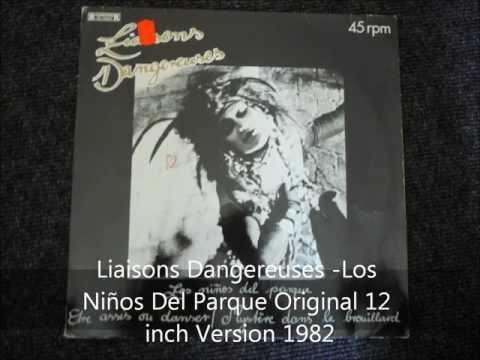 Liaisons Dangereuses - Los Niños Del Parque Original 12 inch Version 1982