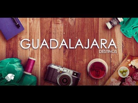 DESTINOS: Guadalajara