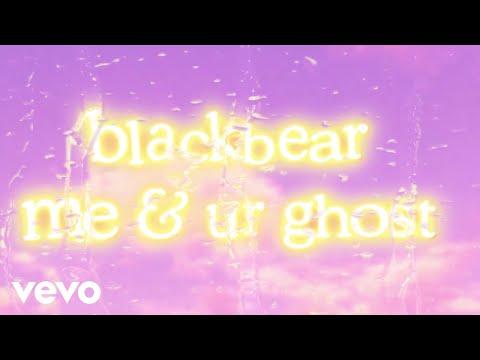 blackbear - me & ur ghost [Lyric Video]