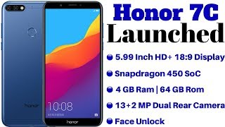 Huawei Honor 7C Launched With Face Unlock,18:9 Display,Snapdragon 450 SoC | Xiaomi Redmi 5 Killer??