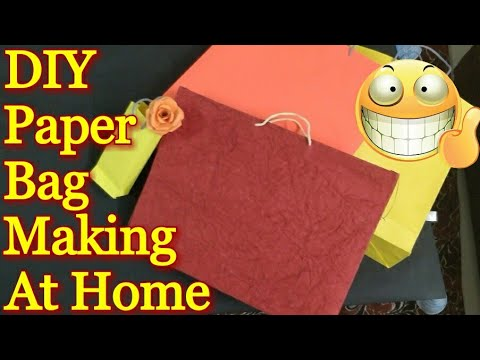 DIY Paper Bags Making At Home (Easy) - Tutorial 2018|2019 पेपर बैग बनाने की जानकारी| Paper Gift bags