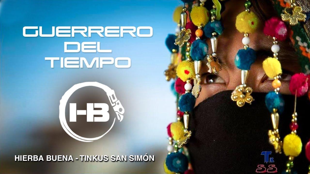HIERBA BUENA - Guerrero Del Tiempo (TINKU)