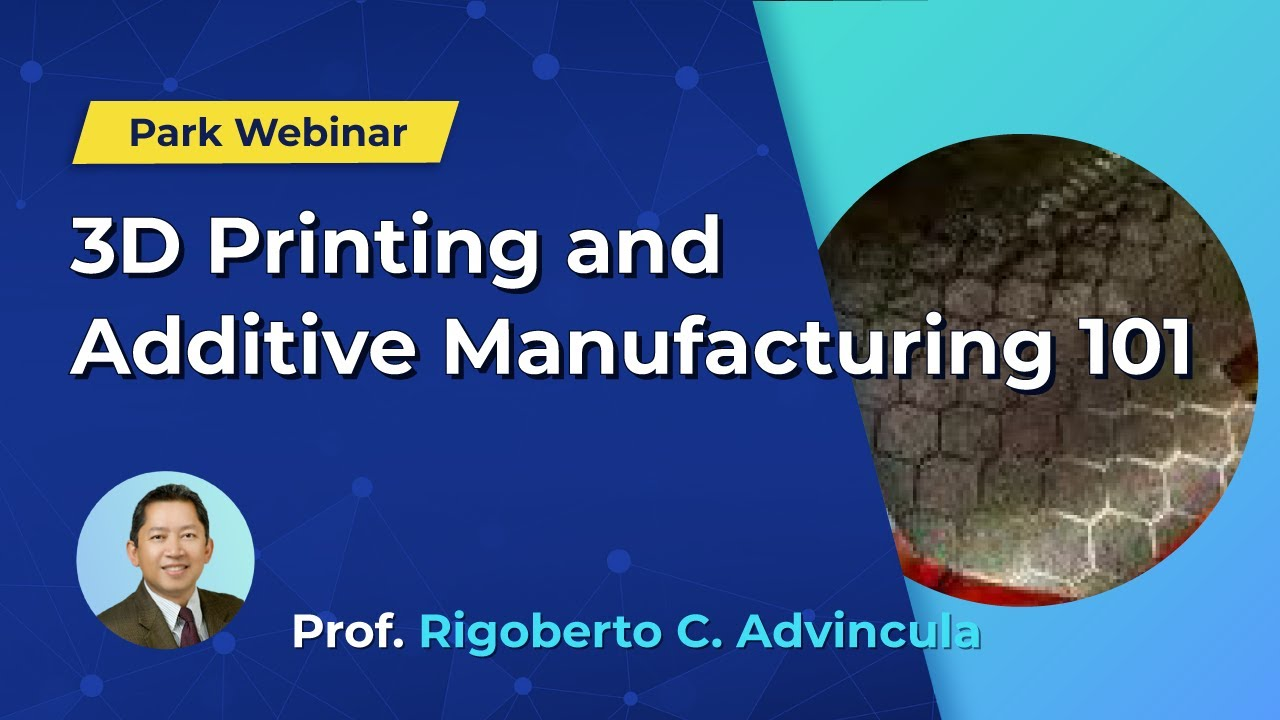 Park Systems Webinar: 3D Printing and Additive Manufacturing 101