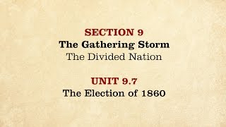 MOOC | The Election of 1860 | The Civil War and Reconstruction, 1850-1861 | 1.9.7