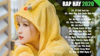 RAP HAY 2020 - Nhạc Rap Hay Gây Nghiện Dành Cho Người Thất Bại Trong Tình Yêu