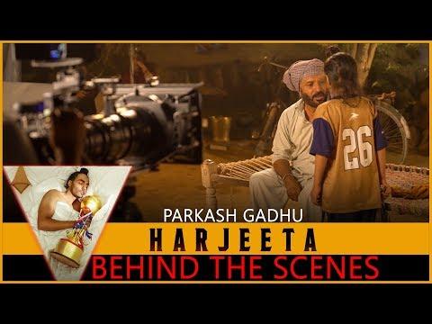 HARJEETA | Behind the Scenes | Parkash gadhu
