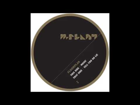Floorplan - Tell You No Lie [M-PLANT]